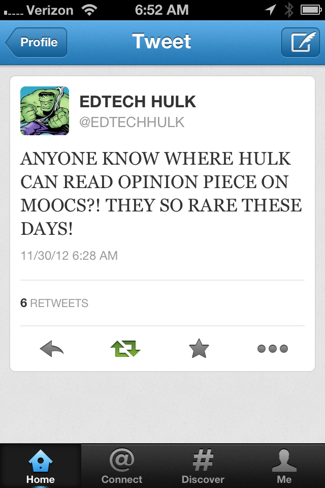 "(twitter snapshot: ""ANYONE KNOW WHERE HULK CAN READ OPINION PIECE ON MOOCS?! THEY SO RARE THESE DAYS!"""